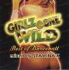 GIRLS GONE WILD BEST OF DANCEHALL