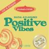 POSITIVE VIBES DIGITAL-B FLAVOURED