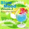 SLOW MOOD VOL4 SONGS FROM HAWAII