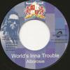 WORLD`S INNA TROUBLE/NO WATCH MAN