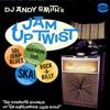 DJ ANDY SMITH`S JAM UP TWIST