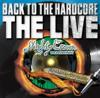 BACK TO THE HARDCORE THE LIVE