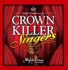 CROWN KILLER SINGERS