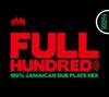 Full Hundred 100%jamaican dub plate mix