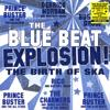 THE BLUE BEAT EXPLOSION THE BIRTH OF SKA