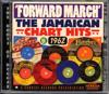 FORWARD MARCH THE JAMAICAN CHART HITS OF 1962