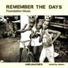 REMEMBER THE DAYS FOUNDATION MUSIC