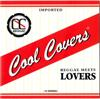 COOL COVERS VOL.2 REGGAE MEETS LOVERS