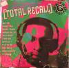 TOTAL RECALL 6
