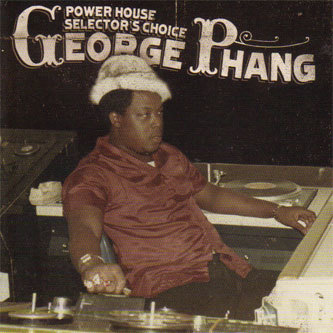 POWER HOUSE SELECTOR`S CHOICE GEORGE PHANG