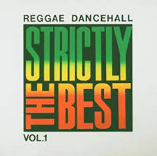 REGGAE DANCEHALL STRICTLY THE BEST VOL.1